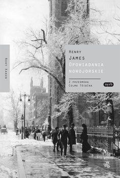 Opowiadania nowojorskie | Henry James • Polish edition by W.A.B. #nowykanon