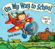 BACK TO SCHOOL:  ON MY WAY TO SCHOOL by Sarah Maizes, illustrated by Michael Paraskevas Age Range: 4 - 7  Paraskevas' digital artwork truly captures an inventive young girl whose spirit cannot be contained or squashed, and Livi's tongue-in-cheek comments are sure to provoke a chuckle or two from parents and children alike.