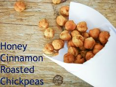 Honey Cinnamon Roasted Chickpeas-  Healthy & delicious toddler snacks