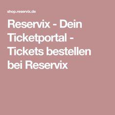Reservix - Dein Ticketportal - Tickets bestellen bei Reservix Portal