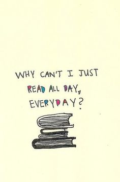 Reading. I love it! Especially on mondays (when I have to go to work again....)