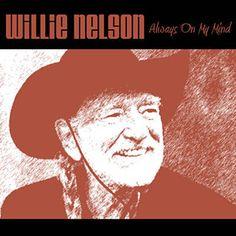 Always On My Mind - Willie Nelson & Willie Nelson