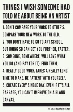 Things I wish someone had told me about being an artist. (And for creative minds in general)