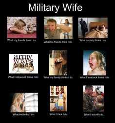 Military Wife, really, such an accurate meme.