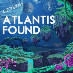 Atlantis Found Through a thick fog, our ship has emerged in port of a strange and mysterious land. Not on our charts and certainly not on our route, it appears we have found the lost civilization of Atlantis. Together, we'll disembark and journey to this legendary world. Who knows what we'll find and what we'll discover?