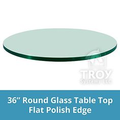 Dulles Glass and Mirror Glass Table Top, Flat Polish Edge, Tempered Glass, L Round: This round glass table top features thick tempered glass with a flat polished edge. Round glass table tops available in many sizes including: Round Glass Table Top, Tempered Glass Table Top, Patio Table, A Table, Dining Table, Barrel Table, Restaurant Furniture, Glass Company