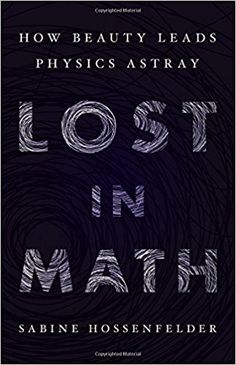 Image result for lost in math how beauty leads physics astray