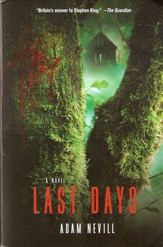 Last Days by Adam Nevill. Holy hell this book was creepy. I'm pretty hardened but this had me scared to go to the bathroom at night.