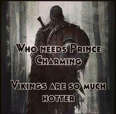 ... Prince Charming or Viking? ...
