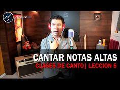 Como Cantar Notas Altas | CLASES DE CANTO | Notas Agudas Leccion 5 - YouTube