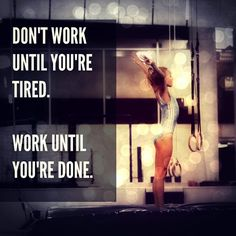 Don't work until you're tired. Work until you're done. Note: Had to do this all the time in my gymnastics days! Took A LOT of discipline! Gymnastics Coaching, Gymnastics Posters, Gymnastics Workout, Gymnastics Stuff, Artistic Gymnastics, Olympic Gymnastics, Inspirational Gymnastics Quotes, Motivational, Citations Sport