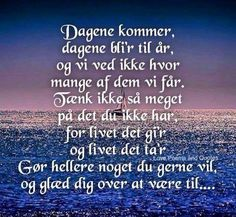 Gode ord fra Grethe Wise Quotes, Words Quotes, Inspirational Quotes, Wise Sayings, Love Words, Words Of Encouragement, Signs, Positive Quotes, Quotations