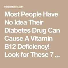 Most People Have No Idea Their Diabetes Drug Can Cause A Vitamin B12 Deficiency! Look for These 7 Warning Signs : The Hearty Soul