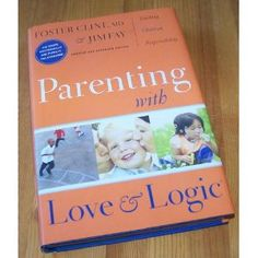 Parenting with Love and Logic - it works for us.
