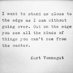 Thoughts on Perspective (quote by the late, great Kurt Vonnegut)