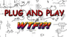 PLUG AND PLAY - this. is. an experience.