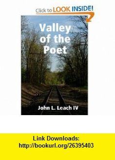 Valley of the Poet (9781435719934) John Leach , ISBN-10: 143571993X  , ISBN-13: 978-1435719934 ,  , tutorials , pdf , ebook , torrent , downloads , rapidshare , filesonic , hotfile , megaupload , fileserve