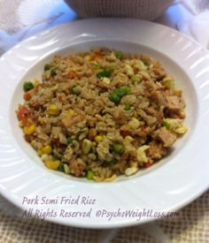 Pork Semi-Fried Rice (only 182 calories for one cup, 2 cups is a whole meal) - It's my personal goal to make weight loss and weight maintenance deliciously easy for you and me. May your journey be scrumptious and the company you keep inspiring and supportive.