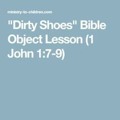 """Dirty Shoes"" Bible Object Lesson (1 John 1:7-9)"