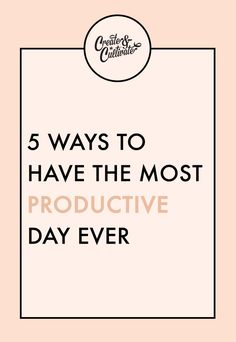 5 Tips to Have the Most Productive Day Ever — Create + Cultivate Entrepreneur Motivation, Entrepreneur Quotes, Sleep Inertia, Time Management Apps, Girl Boss Quotes, Productive Day, Work From Home Tips, Mom Advice, Morning Motivation