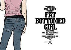 Listen to fat bottom girls