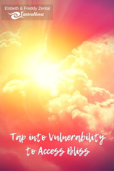 Tap into Vulnerability to Access Bliss - Chicago, IL Tantric Yoga, Tantra, Vulnerability, Bliss, Chicago, Relationship, Joy, Peace, Passion
