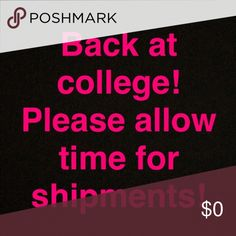 Back to school I have just gone back to school and left everything I am selling at home! If anything is purchased, I will have to have my mom ship it aka take a few days longer. Thanks!! Other