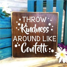 Throw kindness around like confetti Wood Sign- Primitive Home Decor, Thank you Gift, Gift for Co-worker, Inspirational Quote, Reclaimed Wood by LEVinyl on Etsy