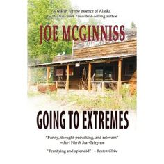 Going to Extremes by Joe McGinniss 1935347039 9781935347033 Used Books, Books To Read, My Books, Mystery Books, End Of The World, Book Nooks, Book Series, Thought Provoking, How To Find Out