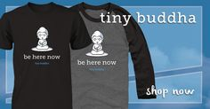 "Limited Run ""Be Here Now"" Shirt Supporting Tiny Buddha Productions & Childhelp"