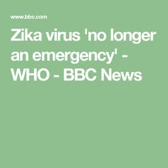 Zika virus 'no longer an emergency' - WHO - BBC News