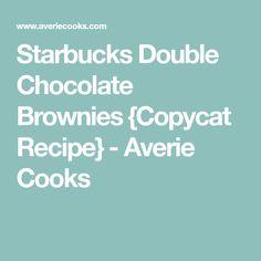 Starbucks Double Chocolate Brownies {Copycat Recipe} - Averie Cooks