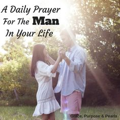 Grace, Purpose & Pearls: A Daily Prayer for the Man in Your Life #prayer #men #father #husband #dad #love #faith #devotional