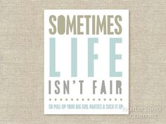 Funny Sarcastic Poster Print Life Isn't Fair by hairbrainedschemes, $15.00