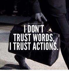 Action always speaks louder