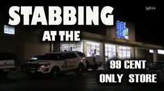 99 Cent Store Stabbing in Hesperia, CA