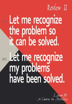 Let me realize today that the problem is always some form of grievance that I…