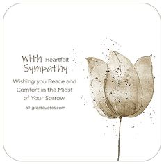 Deepest Sympathy Cards for Condolences Card. Sympathy Poems Deepest Sympathy Words Of Sympathy For Loss Of Pet Sympathy Verses. Sympathy Prayers, Sympathy Verses, Words Of Sympathy, Deepest Sympathy, Sympathy Cards, Condolences Messages For Loss, Words Of Condolence, Heartfelt Condolences, Condolence Messages