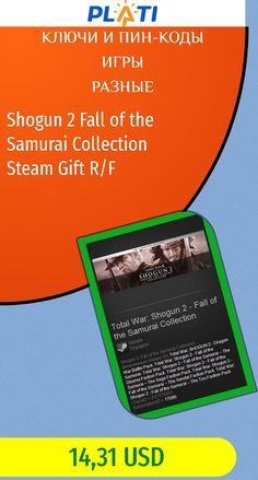 Shogun 2 Fall of the Samurai Collection Steam Gift R/F Ключи и пин-коды Игры Разные