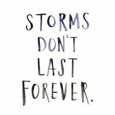 """""""Tempestades não duram para sempre"""""""