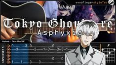 Tokyo Ghoul:re - Asphyxia - Fingerstyle Guitar Cover + TAB Tutorial and ...