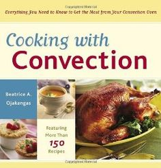 If you own a convection oven, but don't really know how to use it, this book is for you.    Beatrice Ojakangas, an authority on convection cooking and author of more than two dozen previous cookbooks, explains how to use your convection oven to achieve perfect results in dramatically less time than with a conventional oven. You will learn:    *How to cook a whole meal in your oven–from meat to side dishes to dessert–all at the same time...