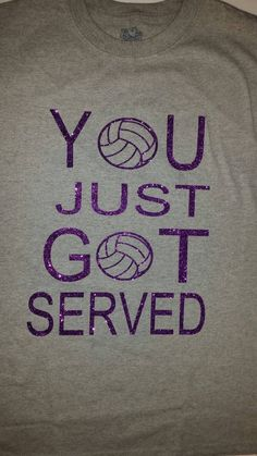 46f4003e You just got served volleyball t shirt - volleyball t shirt - volleyball  shirt - volleyball fan shir