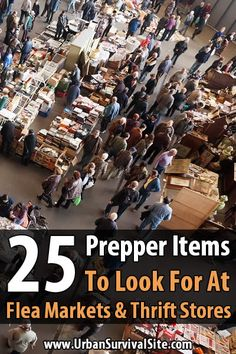 25 Prepper Items To Look For at Flea Markets and Thrift Stores. If you're interested in preparedness, flea markets and thrift stores can be goldmines. You can get prepper items for a fraction of the cost.