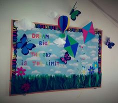 Dream Big , The Sky is the Limit !!   Spring , bulletin boards, kindergarten of Cambridge school , Romania, welcome sunny days, sunny , days, spring time,, butterflies, trees, butterfly, Kites, Dream big: