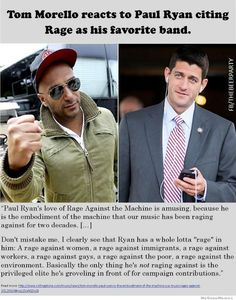 """Tom Morello reacts to Paul Ryan citing """"Rage Against The Machine"""" as his favorite band...looks like someone needs to remind him that he doesn't get the final say on who gets to be a fan of his little band..."""