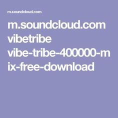 m.soundcloud.com vibetribe vibe-tribe-400000-mix-free-download