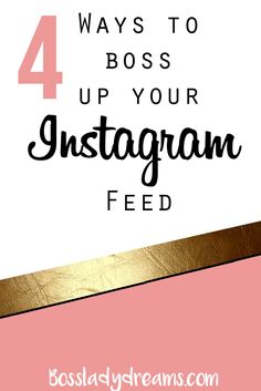 4 Ways to Boss Up Your Instagram Feed // Looking for ways to really up your Instagram game? One of the best ways to market yourself on social media is to create a feed that reflects your cohesive brand. Learn how to brand your Instagram feed with these four easy tips.  Click the pin to read these easy Instagram tips!