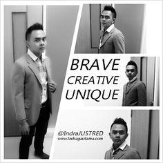 Brave,Creative, Unique