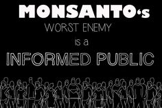 you can make a difference.... please avoid monsanto products!